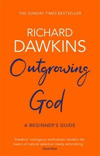 Outgrowing God : A Beginner's Guide (Paperback)