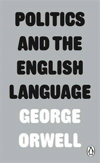 Politics and the English Language (Paperback)