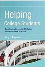 Helping College Students: Developing Essential Support Skills for Student Affairs Practice (Hardcover)