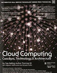Cloud computing : concepts, technology, & architecture