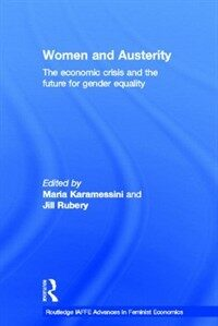 Women and austerity : the economic crisis and the future for gender equality