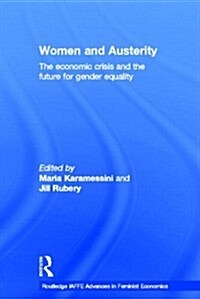 Women and Austerity : The Economic Crisis and the Future for Gender Equality (Hardcover)