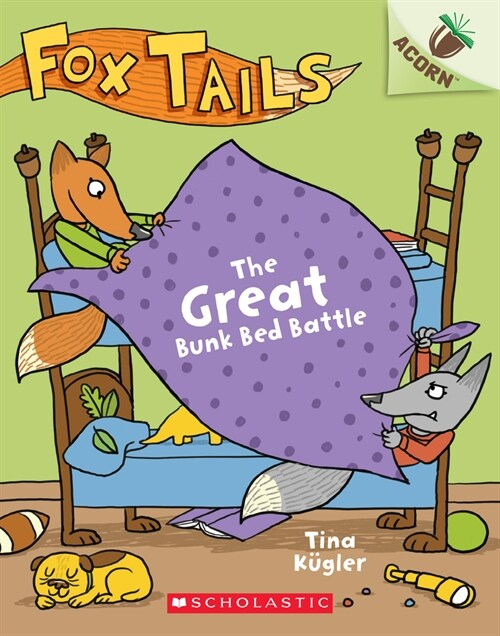 Fox Tails #1 : The Great Bunk Bed Battle (Paperback)