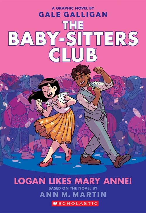 Logan Likes Mary Anne! (the Baby-Sitters Club Graphic Novel #8) (Paperback)
