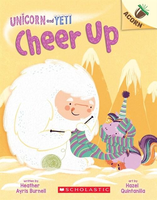 Unicorn and Yeti #4 : Cheer Up (Paperback)