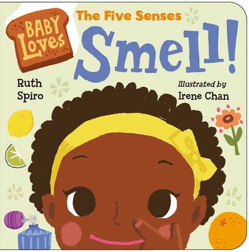 Baby Loves the Five Senses: Smell! (Board Books)