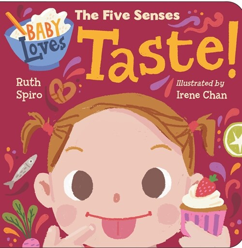 Baby Loves the Five Senses: Taste! (Board Books)