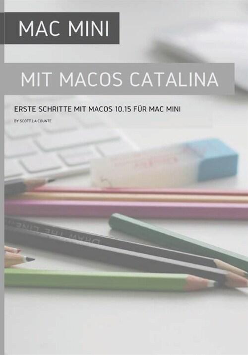Mac Mini mit MacOS Catalina: Erste Schritte mit MacOS 10.15 f? Mac Mini (Paperback)