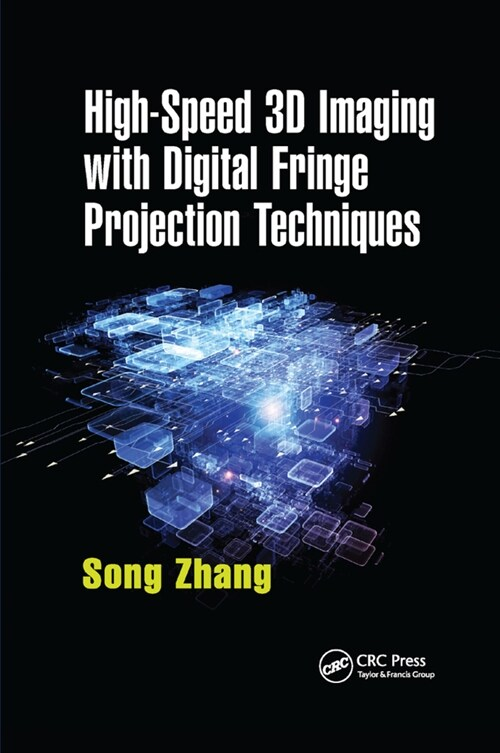 High-Speed 3D Imaging with Digital Fringe Projection Techniques (Paperback)