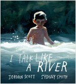 I Talk Like a River (Hardcover, 미국판)
