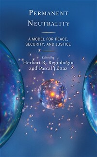 Permanent neutrality : a model for peace, security, and justice