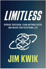 Limitless: Upgrade Your Brain, Learn Anything Faster, and Unlock Your Exceptional Life (Hardcover)