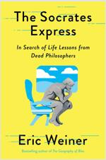 The Socrates Express : In Search of Life Lessons from Dead Philosophers (Paperback)