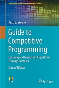 Guide to competitive programming : learning and improving algorithms through contest / 2nd ed