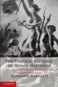The political economy of human happiness : how voters' choices determine the quality of life