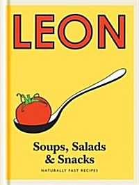 Little Leon: Soups, Salads & Snacks : Naturally Fast Recipes (Hardcover)