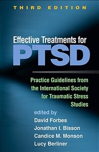 Effective treatments for PTSD : practice guidelines from the international society for traumatic stress studies / 3rd ed
