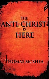 The Anti-Christ Is Here (Hardcover)