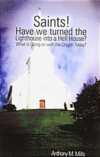 Saints! Have we turned the Lighthouse into a Hell House? (Paperback)