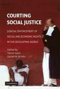 Courting social justice : judicial enforcement of social and economic rights in the developing world