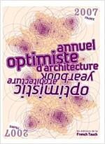 Optimistic Architecture Yearbook/Annuel Optimiste D'Architecture (Paperback, 2007)