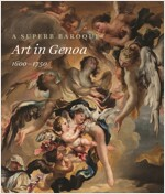 A Superb Baroque: Art in Genoa, 1600-1750 (Hardcover)