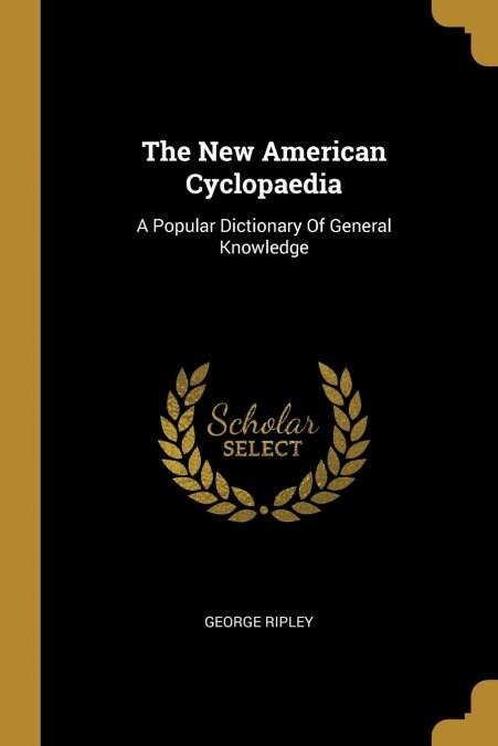 THE NEW AMERICAN CYCLOPAEDIA (Book)