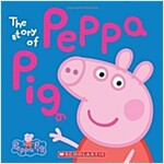 The Story of Peppa Pig (Peppa Pig) (Hardcover)