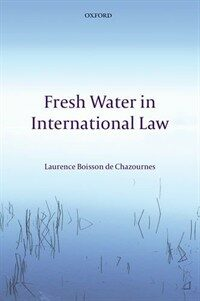 Fresh water in international law First edition