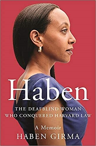 Haben: The Deafblind Woman Who Conquered Harvard Law (Paperback)