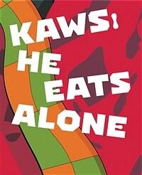 Kaws: He Eats Alone (Hardcover)