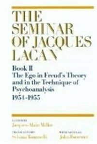 The seminar of Jacques Lacan. 2, The ego in Freud's theory and in the technique of psychoanalysis, 1954-1955 1st Norton paperback ed