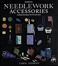 Making Needlework Accessories : Embroidered with Beads (Paperback)