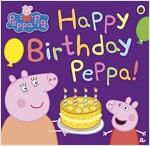 Peppa Pig: Happy Birthday Peppa! (Paperback)