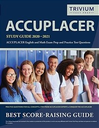 ACCUPLACER Study Guide 2020-2021: ACCUPLACER English and Math Exam Prep and Practice Test Questions (Paperback)