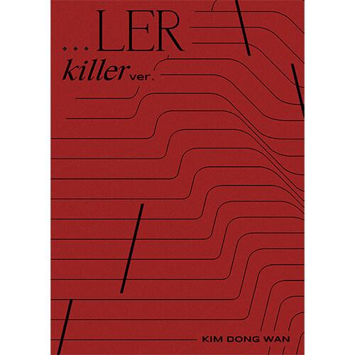 김동완 - 미니앨범 …LER [Killer Ver.]