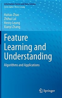 Feature learning and understanding : algorithms and applications