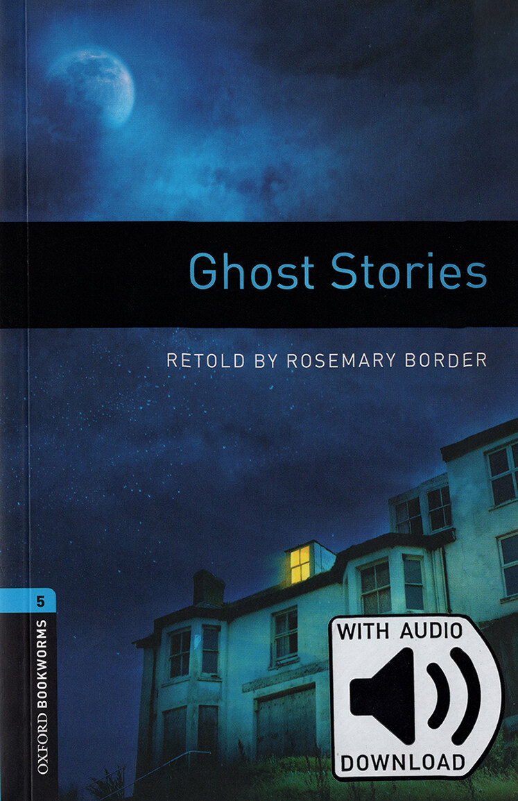 Oxford Bookworms Library: Level 5:: Ghost Stories (Paperback + MP3 download)