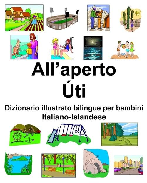 Italiano-Islandese Allaperto/?i Dizionario illustrato bilingue per bambini (Paperback)