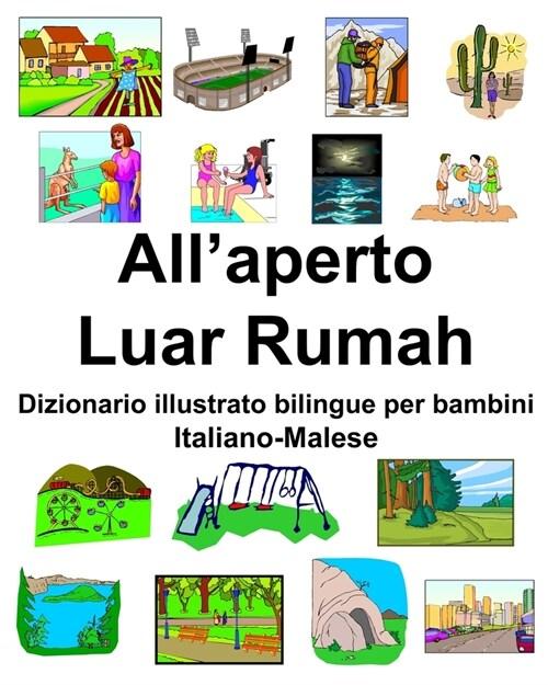 Italiano-Malese Allaperto/Luar Rumah Dizionario illustrato bilingue per bambini (Paperback)