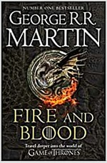 Fire and Blood : 300 Years Before a Game of Thrones (A Targaryen History) (Paperback)