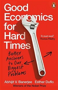 Good Economics for Hard Times : Better Answers to Our Biggest Problems (Paperback)