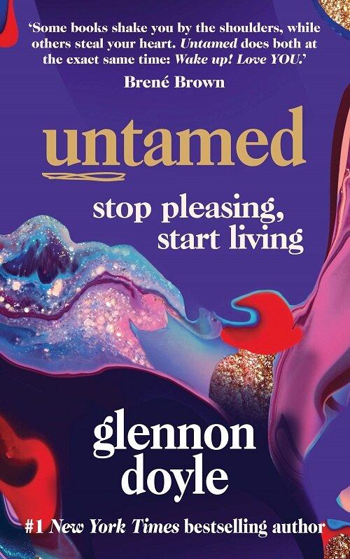 Untamed : Stop Pleasing, Start Living: THE NO.1 SUNDAY TIMES BESTSELLER (Paperback)
