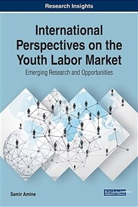 International perspectives on the youth labor market : emerging research and opportunities