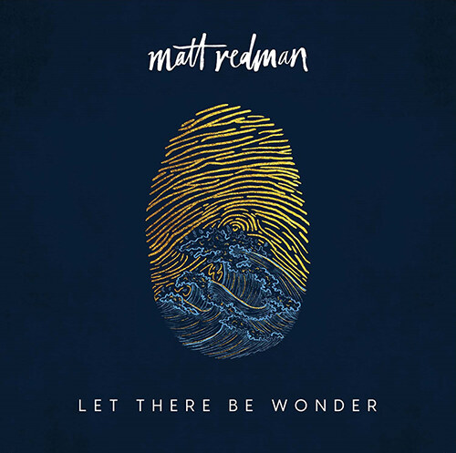 Matt Redman - 14집 Let There Be Wonder