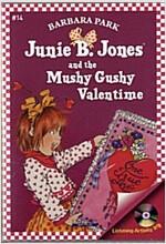 Junie B. Jones #14 : and the Mushy Gushy Valentime (Paperback + CD)
