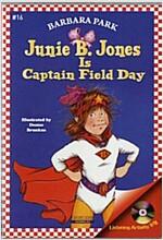 Junie B. Jones #16 : Is Captain Field Day (Paperback + CD)