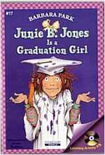 Junie B. Jones #17 : Is a Graduation girl (Paperback + CD)