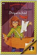 Junie B. Jones #23 : First Grader : Shipwrecked (Paperback + CD)