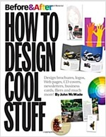 Before & After: How to Design Cool Stuff (Paperback)
